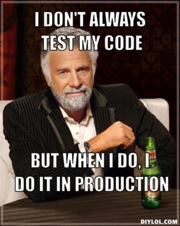 resized_the-most-interesting-man-in-the-world-meme-generator-i-don-t-always-test-my-code-but-when-i-do-i-do-it-in-production-b3ead1